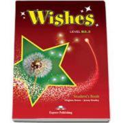 Manualul elevului pentru clasa a X-a. Curs de limba engleza Wishes Level B2. 2 Students Book, MEditie revizuita 2015