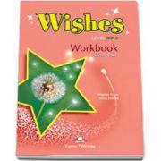 Curs de limba engleza Wishes Level B2. 2 Workbook Students Book, pentru clasa a X-a (Editie revizuita 2015)