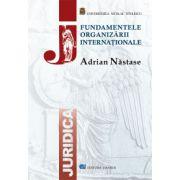 Fundamentele Organizarii Internationale - Adrian Nastase