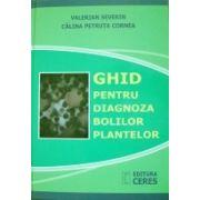 Ghid pentru diagnoza bolilor plantelor - Valerian Severin