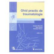 Ghid practic de traumatologie (Editia a 6-a) - Jacques Barsotti