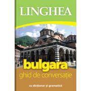 Bulgara. Ghid de conversatie roman-bulgar cu dictionar si gramatica