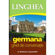 Germana. Ghid de conversatie roman-german cu dictionar si gramatica