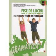 Gramatica Clasa a VII-a. Fise de lucru si unitati de invatare cu itemi si teste de evaluare (Adina E. Sasu)
