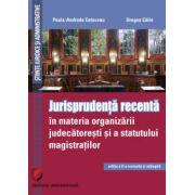 Jurisprudenta recenta in materia organizarii judecatoresti si a statutului magistratilor, Paula Andrada Cotovanu
