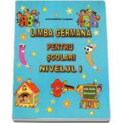 Limba Germana pentru scolari Nivelul I - Ich liebe Deutsch! (Alexandrina Ciobanu)