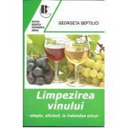 Limpezirea vinului - Simplu, eficient, la indemana oricui - Georgeta Septilici