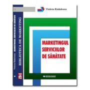 Marketingul serviciilor de sanatate - Violeta Radulescu