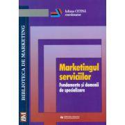 Marketingul serviciilor. Fundamente si domenii de specializare - Iuliana Cetina