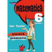 Matematica 2000 Initiere 2015-2016 algebra, geometrie clasa a VI-a partea I - Editia a IV-a (revizuita) - Ion Tudor