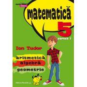 Matematica 2000 Initiere 2015-2016 aritmetica, algebra, geometrie clasa a V-a partea I (revizuita) - Ion Tudor
