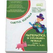 Matematica si explorarea mediului. Caiet pentru clasa I - Volumul al II-lea -Tudora Pitila, Cleopatra Mihailescu