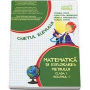 Matematica si explorarea mediului. Caiet pentru clasa I - Volumul I - Tudora Pitila, Cleopatra Mihailescu
