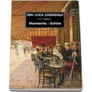 Momente si schite -Ion Luca Caragiale