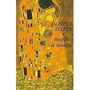 Noaptea de Sanziene- Mircea Eliade (2 volume)