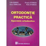 Ortodontie practica. Aparatele ortodontice - Lidia Boboc