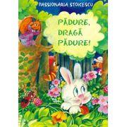 Padure, draga padure - Passionaria Stoicescu
