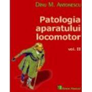 Patologia aparatului locomotor, volumul II (Dinu M. Antonescu)