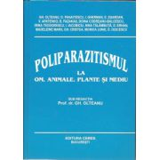 Poliparazitismul la om, animale, plante si mediu(Gh. Olteanu)