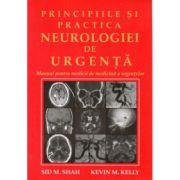 Principiile si practica neurologiei de urgenta - M. Sid Shah