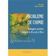 Chimie. Culegere de probleme pentru clasele a X-a si a XI-a - Ion Baciu, Daniela Bogdan