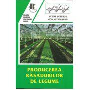 Producerea rasadurilor de legume - Editia a II-a, Revazuta - Victor Popescu