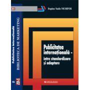 Publicitatea internationala-intre standardizare si adaptare - Bogdan Vasile Nichifor