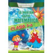 Sa invatam rapid matematica (Clasa I)