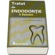 Tratat de Endodontie - Volumul I si II (Andrei Iliescu)