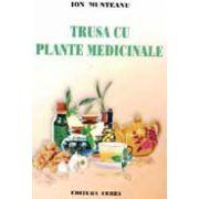 Trusa cu plante medicinale (Ion Munteanu)