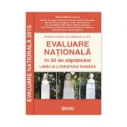 Evaluare Nationala, Limba si Literatura Romana in 30 saptamani (M. Mostoc )