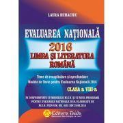 EVALUAREA NATIONALA 2016, Limba si Literatura Romana (clasa a VIII-a) - Laura Buhaciu