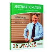 Abecedar de nutritie. Sa devenim proprii nostri nutritionisti - Nicolae Hancu