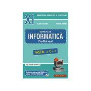 INFORMATICA, Manual pentru clasa a XI-a. Profilul real, neintensiv (Pascal si C++)