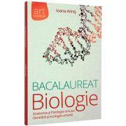 Biologie bacalaureat. Anatomia si fiziologia omului, genetica si ecologie umana (Ioana Arinis)
