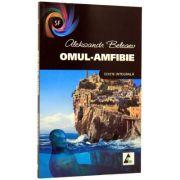 Omul-Amfibie- Aleksandr Beleaev (editie integrala)