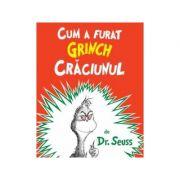 Cum a furat Grinch Craciunul. Editie Ilustrata (Dr. Seuss)