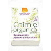 Chimie Organica pentru Bacalaureat si Admitere in facultate 2016 (Luminita Irinel Doicin) - Ed. Art