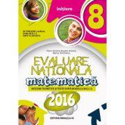 MATEMATICA. Evaluarea Nationala 2016. INITIERE (Notiuni si teste dupa modelul M. E. C. S.) - Antohe Florin