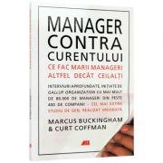 Management contra curentului. Ce fac marii manageri altfel decat ceilalti