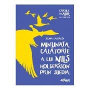 Minunata calatorie a lui Nils Holgersson prin Suedia (Colectia cartile de aur) - Selma Lagerlof