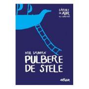 Pulbere de Stele. Cartile de aur ale copilariei - Neil Gaiman