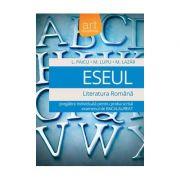 Eseul 2016. Literatura romana. Pregatire individuala pentru examenul de Bacalaureat (L. Paicu)