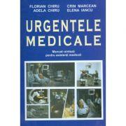 Urgentele medicale. Editia a II-a revizuita si adaugita Manual de Sinteze pentru asistentii medicali