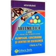 Aritmetica - 1480 de probleme pentru clasa a V-a. (Olimpiade, Concursuri si Centre de Excelenta) - Artur Balauca