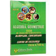 Algebra. Geometrie. 1050 de problemepentru Olimpiade si centre de excelenta - Clasa a VIII-a