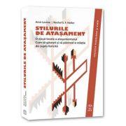 Stilurile de Atasament (Colectia Psihologie si Viata)