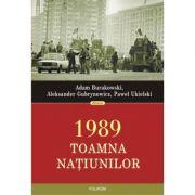 1989. Toamna natiunilor - Adam Burakowsk, Aleksander Gubrynowicz, Pawel Ukielski