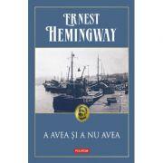 A avea şi a nu avea - Ernest Hemingway