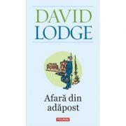 Afara din adapost - David Lodge
